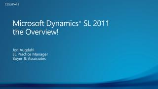 Microsoft Dynamics �  SL 2011  the Overview!