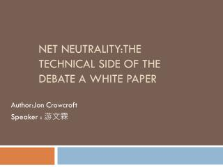 Net  Neutrality:The  Technical Side of the Debate A white Paper