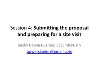 Session 4:  Submitting the proposal and preparing for a site visit