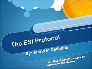 T he ESI Protocol