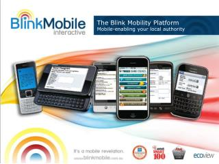 The Blink Mobility Platform Mobile-enabling your local authority