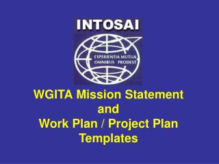 WGITA Mission  Statement  and  Work Plan / Project Plan Templates