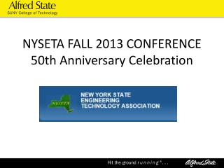 NYSETA FALL 2013 CONFERENCE 50th  Anniversary Celebration