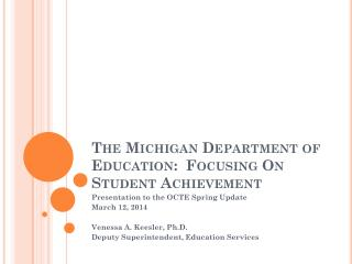 The Michigan Department of Education:  Focusing On Student Achievement