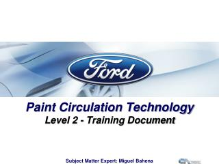 Paint Circulation  Technology L evel 2 - Training  Document