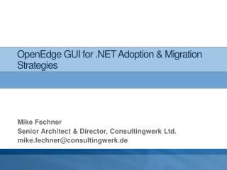 OpenEdge  GUI for .NET Adoption & Migration Strategies