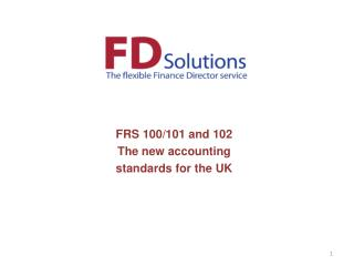 FRS 100/101 and 102 The new  accounting standards  for the UK