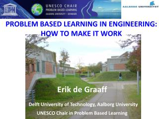 PROBLEM BASED LEARNING IN ENGINEERING: HOW TO MAKE IT WORK