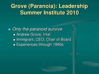 Grove (Paranoia ): Leadership Summer Institute 2010