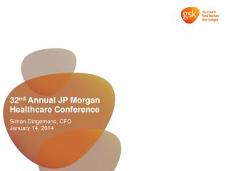 32 nd  Annual JP Morgan Healthcare Conference