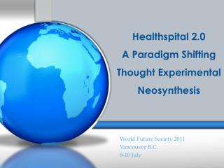 Healthspital 2.0 A Paradigm Shifting Thought Experimental Neosynthesis