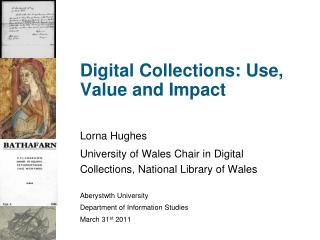 Digital Collections: Use, Value and Impact
