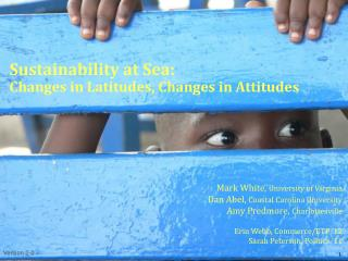 Sustainability at Sea: Changes in Latitudes, Changes in Attitudes