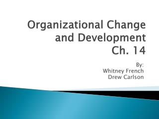 Organizational Change and Development Ch. 14