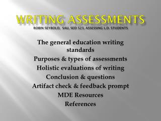 Writing  Assessments Robin SEYBOLD,  SAU, SED 523, Assessing L.D. Students
