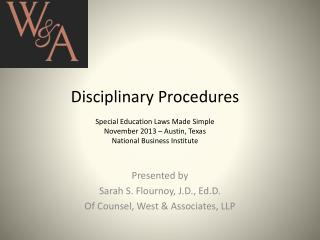 Disciplinary Procedures Special Education Laws Made Simple November 2013 – Austin, Texas  National Business Institute