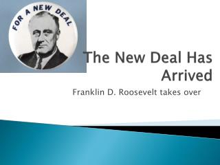 The New Deal Has Arrived