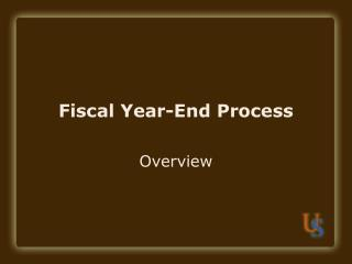 Fiscal Year-End Process