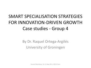 SMART SPECIALISATION STRATEGIES FOR INNOVATION -DRIVEN GROWTH Case  studies  -  Group  4