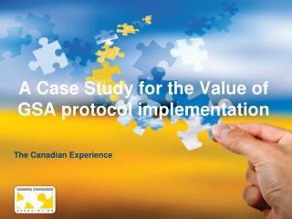 A Case Study for the Value of GSA protocol implementation