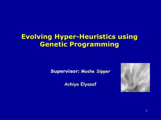 Evolving Hyper-Heuristics using Genetic Programming