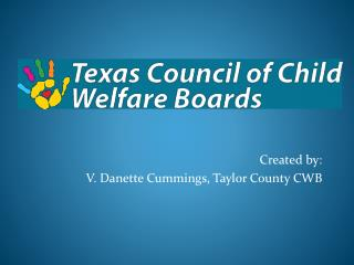 Created  by: V . Danette Cummings, Taylor County CWB