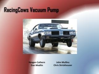 RacingCows  Vacuum Pump