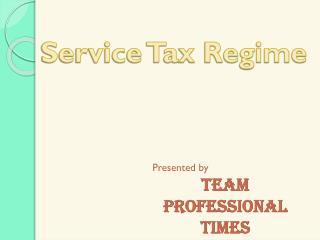 Service Tax Regime