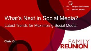 What�s Next in Social  Media?