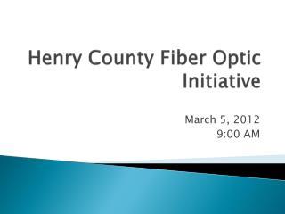 Henry County Fiber Optic Initiative