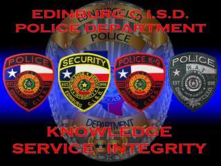 Ricardo  Perez,  Jr.  Chief  of Police at Edinburg  CISD