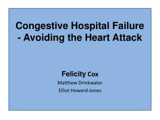 Congestive Hospital Failure - Avoiding the Heart Attack