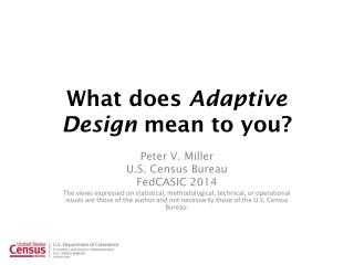 What does  Adaptive Design  mean to you?