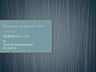 Promote products and services BSBMKG413A