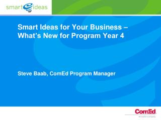 Smart Ideas for Your Business – What's New for Program Year 4
