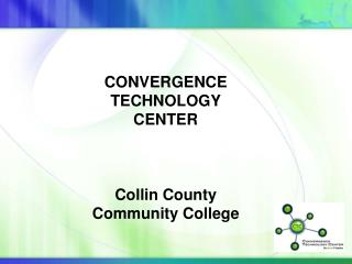 CONVERGENCE  TECHNOLOGY CENTER Collin County  Community College