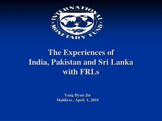 The Experiences of  India, Pakistan and Sri Lanka with FRLs
