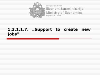 "1.3.1.1.7.  ""Support to create new jobs"""