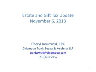 Estate and Gift Tax Update November 6, 2013