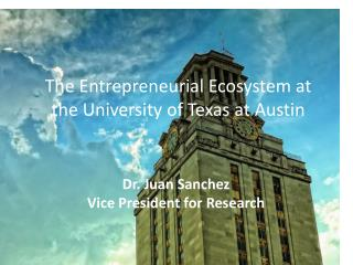 The Entrepreneurial Ecosystem at the University of Texas at Austin
