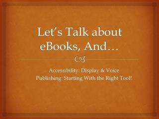 Let�s Talk about eBooks, And�