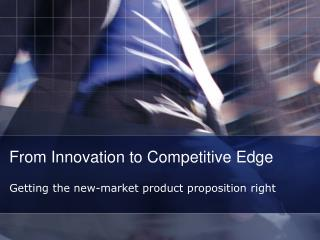 From Innovation to Competitive Edge