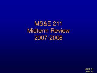 MSE 211 Yinyu Ye MSE 211