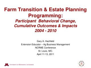 Farm Transition & Estate Planning Programming: Participant  Behavioral Change, Cumulative Outcomes & Impacts 2004 - 201
