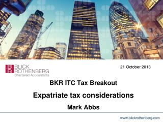 BKR ITC Tax Breakout  Expatriate tax considerations Mark Abbs