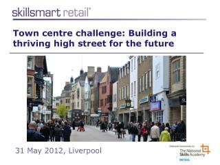 Town centre  c hallenge: Building a thriving high street for the future