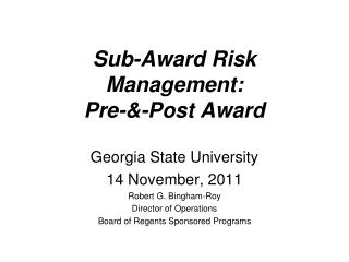 Sub-Award Risk Management:  Pre-&-Post Award