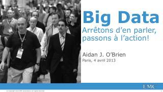 Big  Data Arrêtons  d'en parler, passons à l'action !