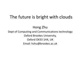 The future is bright with clouds