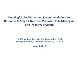 Meaningful Use Workgroup Recommendations for Response to Stage 2 Notice of Proposed Rule Making on EHR Incentive Progra